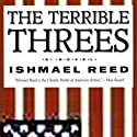 The Terrible Threes Audiobook by Ishmael Reed Narrated by John Bentley