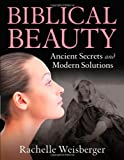 Biblical Beauty: Ancient Secrets and Modern Solutions