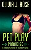 Pet Play - Paradise: The Third Installment of the Collared P...