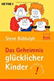Das Geheimnis glücklicher Kinder. Heyne-Bücher Ratgeber,  Band 5370 (3453197429) by Steve Biddulph