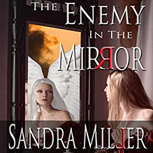 The Enemy in the Mirror: A Novella | [Sandra Miller]