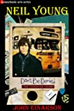Neil Young: Dont Be Denied - The Canadian Years
