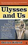 Ulysses and Us: The Art of Everyday L...