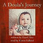 A Doula's Journey   Hazel Tree