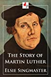 img - for The Story of Martin Luther book / textbook / text book