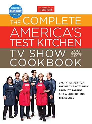 The Complete America's Test Kitchen TV Show Cookbook 2001-2017: Every Recipe from the Hit TV Show with Product Ratings and a Look Behind the Scenes (Programs From Every compare prices)