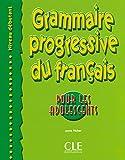 Grammaire progressive du français pour les adolescents [niveau débutant]