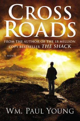 Cross Roads [Hardcover]  by: Wm. Paul Young