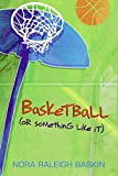 img - for Basketball (or Something Like It) book / textbook / text book