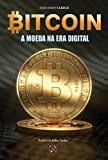 Bitcoin - a moeda na era digital (Portuguese Edition)