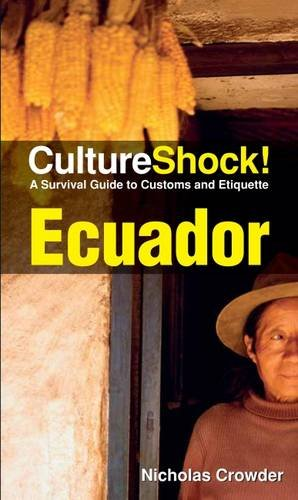 Cultureshock Ecuador (Cultureshock Ecuador: A Survival Guide to Customs & Etiquette)