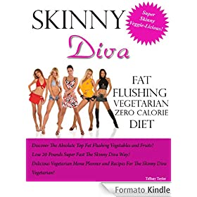 Skinny Diva Fat Flushing Vegetarian Zero Calorie Diet (English Edition)
