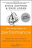 img - for The Three Laws of Performance: Rewriting the Future of Your Organization and Your Life by Zaffron, Steve, Logan, Dave 1st (first) Edition (8/30/2011) book / textbook / text book