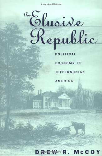 The Elusive Republic: Political Economy in Jeffersonian...