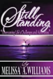 "Still Standing: ""Overcoming Life's Challenges and Adversities"""