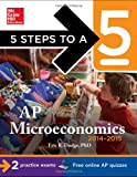 5 Steps to a 5 AP Microeconomics, 2014-2015 Edition (5 Steps to a 5 on the Advanced Placement Examinations Series)