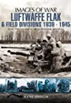 Luftwaffe Flak and Field Divisions, 1...