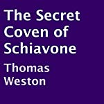 The Secret Coven of Schiavone | Thomas Weston
