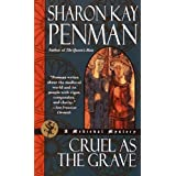 Cruel as the Grave ~ Sharon Kay Penman
