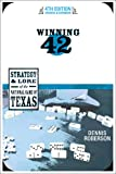 Winning 42: The Strategy and Lore of the National Game of Texas (Fourth Edition)