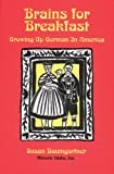 img - for Brains for Breakfast: Growing Up German in America (Historic Idaho) book / textbook / text book