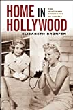 Home in Hollywood: The Imaginary Geography of Cinema (Film and Culture)