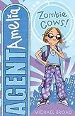 Agent Amelia: Zombie Cows (Agent Amelia)