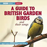 A Guide To British Garden Birds: And Their Songs (BBC Audio)