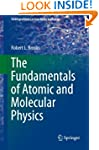 The Fundamentals of Atomic and Molecu...