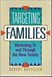 img - for Targeting Families: Marketing to and Through the New Family book / textbook / text book