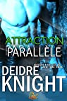 Attraction parallèle, tome 1 par Knight