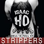 Hell Is Full of Strippers | Isaac Ho