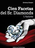 Cien Facetas del Sr. Diamonds - vol. 5: Radiante