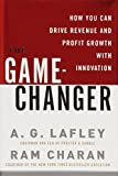 img - for The Game-Changer: How You Can Drive Revenue and Profit Growth with Innovation book / textbook / text book