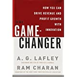 The Game-Changer: How You Can Drive Revenue and Profit Growth with Innovationby A.G. Lafley