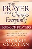 The Prayer That Changes Everything Book Of Prayers (Prayer That Changes Everything)