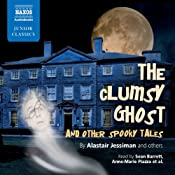 The Clumsy Ghost and Other Spooky Tales | [Alastair Jessiman, Edward Ferrie, Margaret Ferrie, David Angus]
