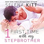 First Time with My Stepbrother Boxed Set | Selena Kitt