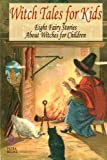 img - for Witch Tales for Kids: Eight Fairy Tales About Witches for Children book / textbook / text book