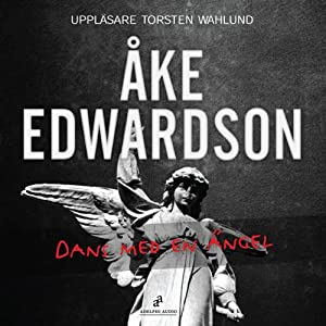 Dans med en ängel [Dancing with an Angel] | [Åke Edwardson]