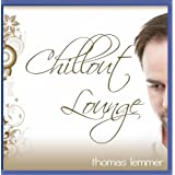 "Chillout Loungevon ""Thomas Lemmer"""