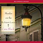 Murder on the Ile Saint Louis (       UNABRIDGED) by Cara Black Narrated by Carine Montbertrand