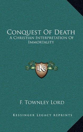 Conquest of Death: A Christian Interpretation of Immortality