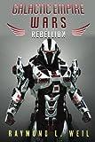 Galactic Empire Wars: Rebellion (Volume 3)