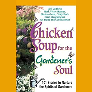 Chicken Soup for the Gardener's Soul Audiobook