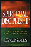 Spiritual Discipleship (Commitment To Spiritual Growth) (0802467989) by Sanders, J. Oswald
