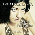 Meine Schulfreundin | Eva Maria Lamia
