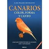 CANARIOS: COLOR, FORMA Y CANTO (GUIAS DEL NATURALISTA-AVES EXÓTICAS-PERIQUITOS-...