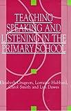 img - for Teach Speak & Listen in Primary School by Grugeon Elizabeth Smith Carol Dawes Lyn (1998-06-01) Paperback book / textbook / text book