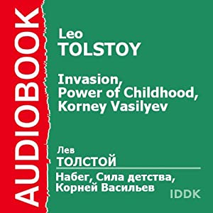 Invasion, Power of Childhood, Korney Vasilyev | [Leo Tolstoy]